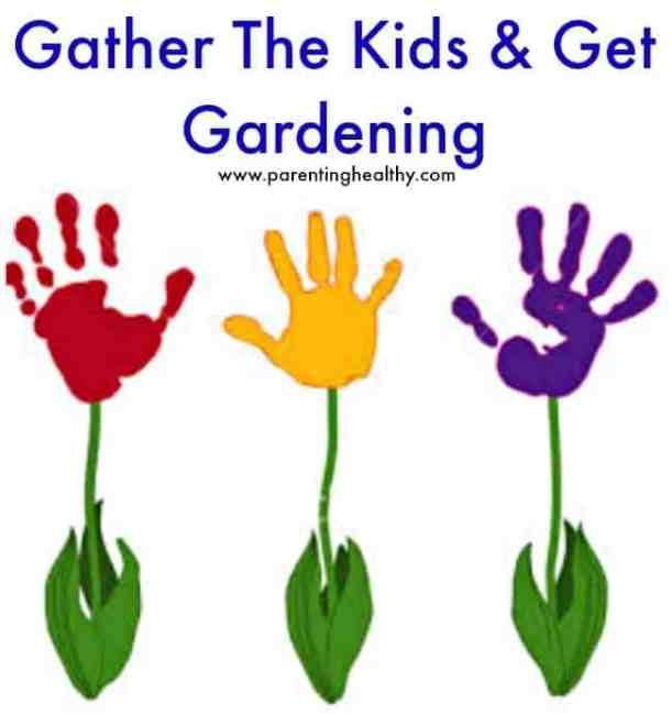 Wellness Wednesday: Gather The Kids & Get Gardening