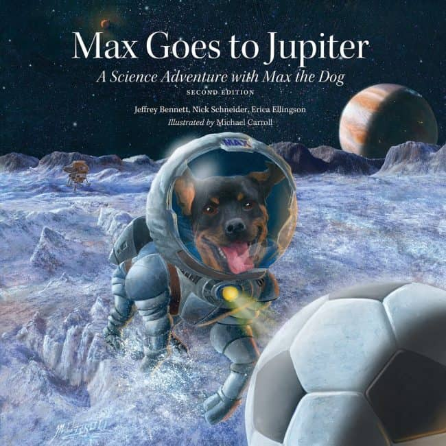 Children's Book - Max Goes to Jupiter (Second Edition): A Science Adventure with Max the Dog