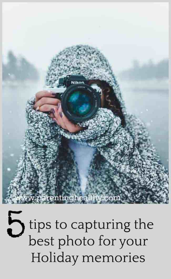 Five tips to capturing the best photo for your Holiday memories