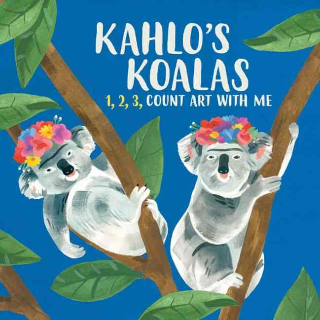 Children's Art Book - Kahlo's Koalas 1, 2, 3 Count Art With Me