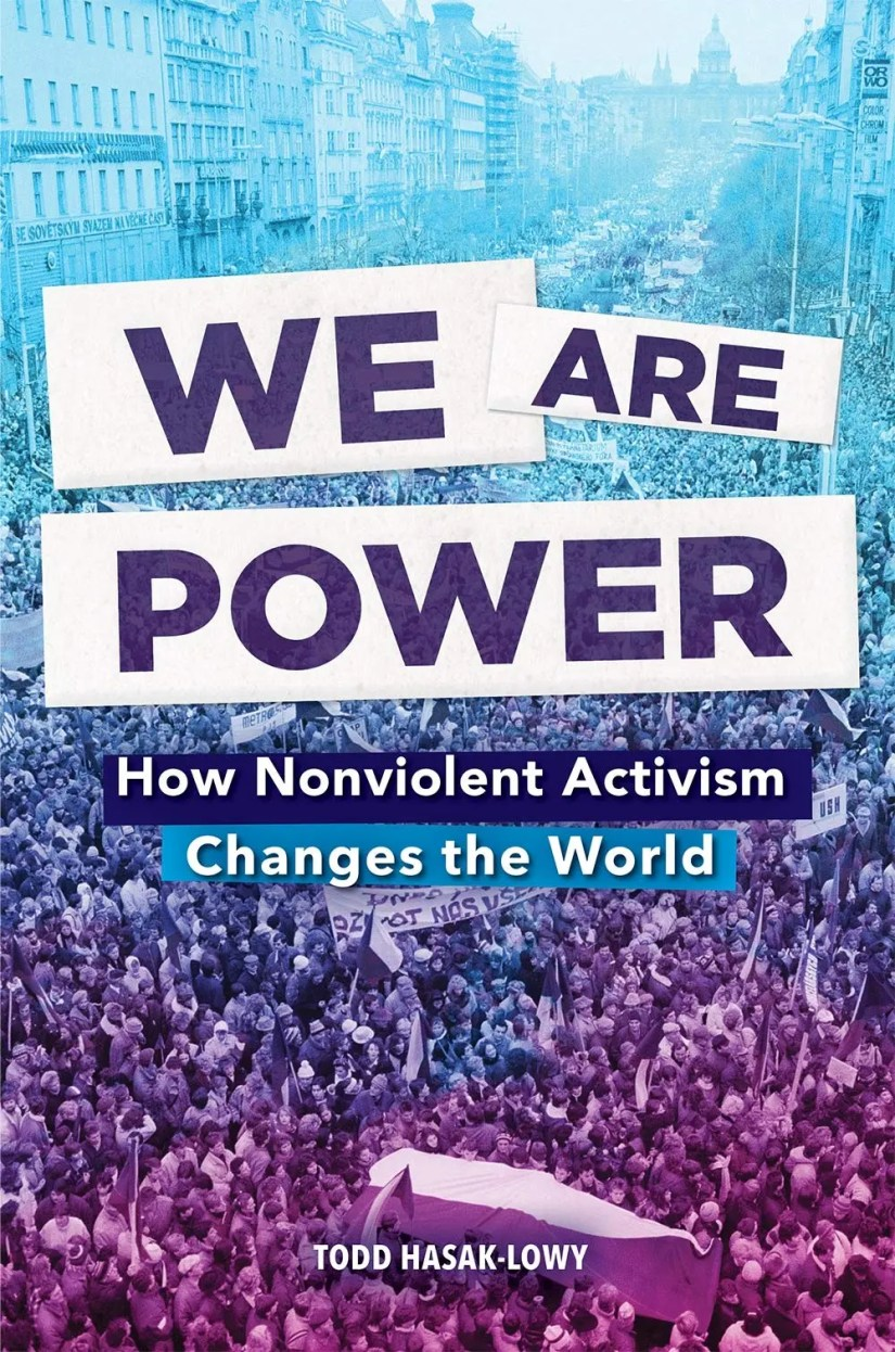 We Are Power: How Nonviolent Activism Changed the World
