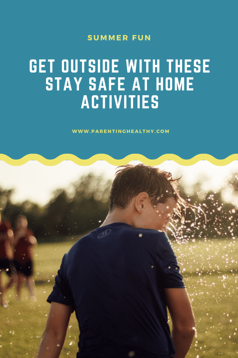 Get Outside With These Stay Safe at Home Activities