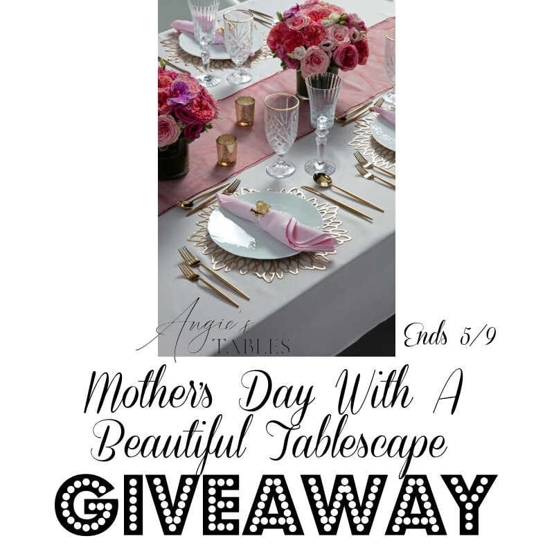 Mother's Day With A Beautiful Tablescape Giveaway