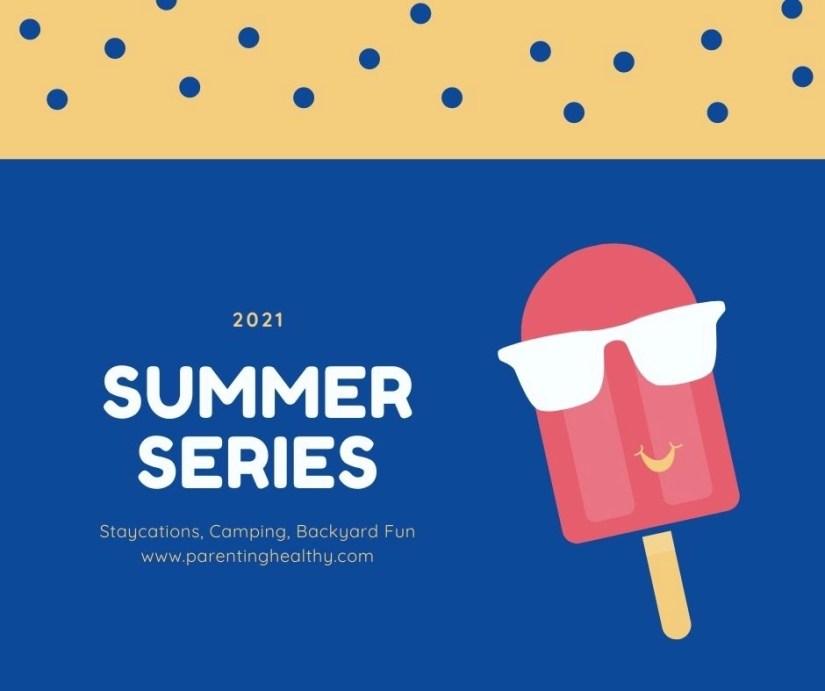2021 Summer Series - Travel, Beauty, Backyard Fun