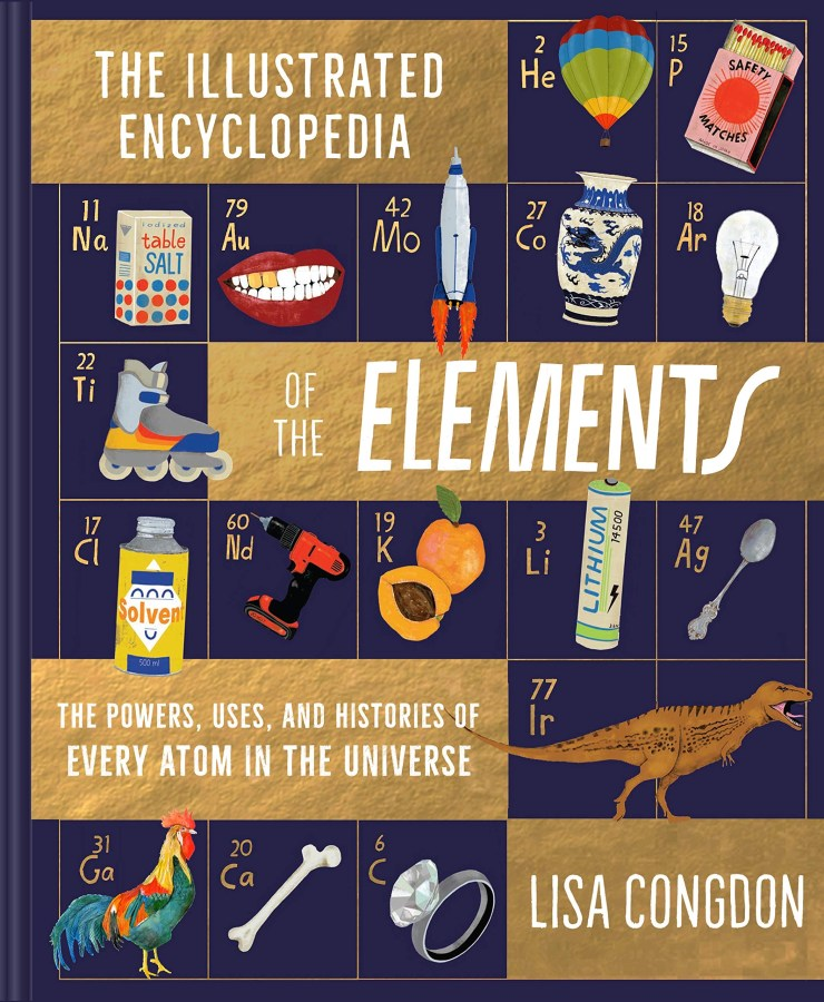 The Illustrated Encyclopedia of the Elements (Learning the Periodic Table)
