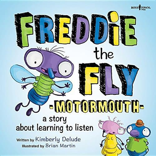 Freddie the Fly Motormouth: A Story About Listening - Book