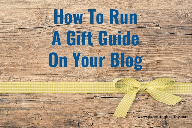 How To Run A Gift Guide On Your Blog