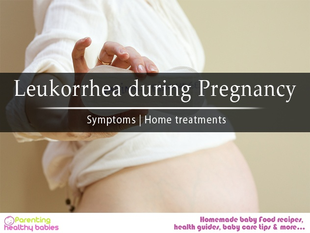 Leukorrhea During Pregnancy: Symptoms and Home Treatments