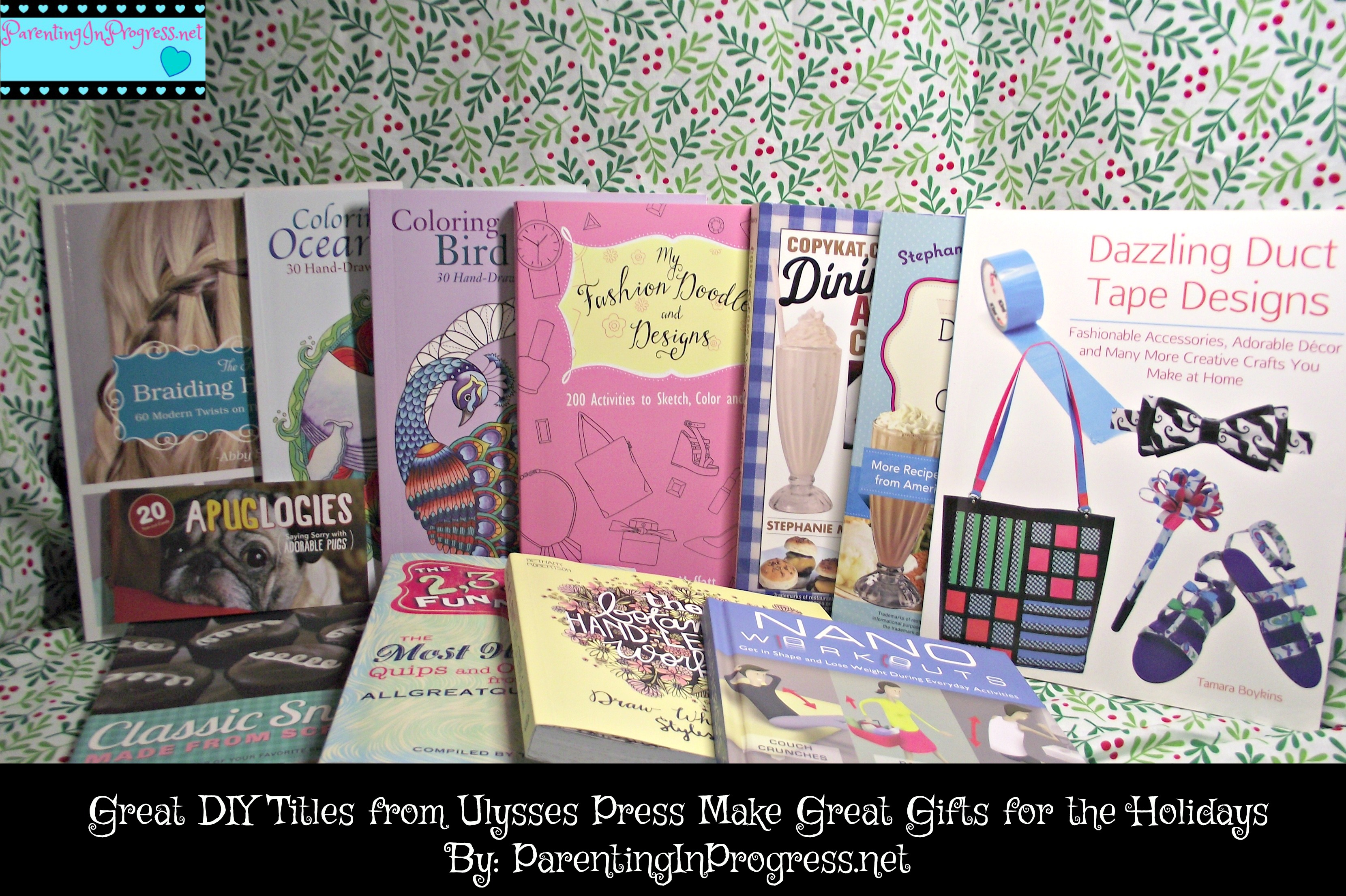 Great DIY Tittles from Ulysses Press Make Great Gifts for the Holidays