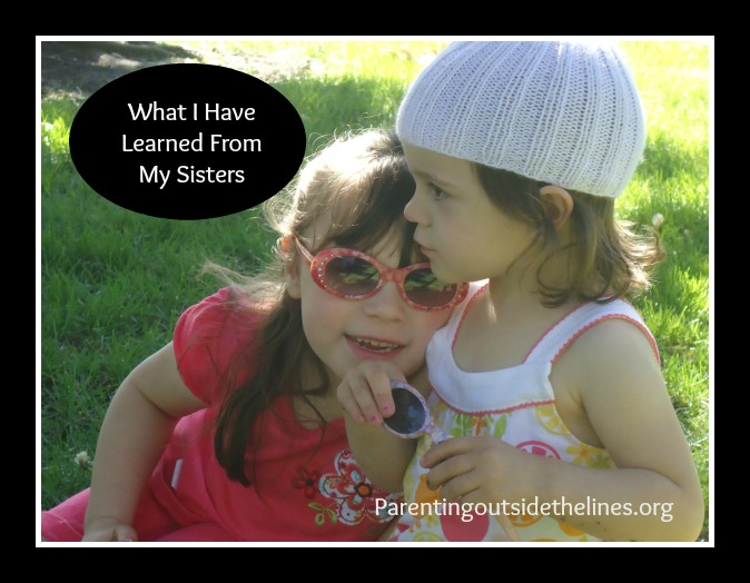 What I Have Learned From My Sisters
