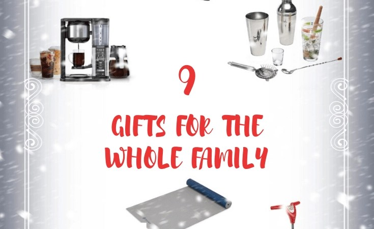 Holiday Gifts For the Whole Family