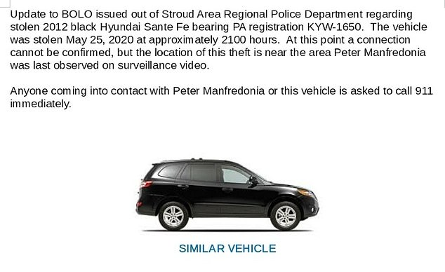 On Tuesday afternoon, police released another update that said a stolen black Hyundai Santa Fe had been reported near the area where Manfredonia was last seen. According to police, the vehicle bearing Pennsylvania registration KYW-1650 was stolen around 9pm on Monday