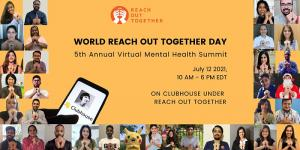 Check EventBrite for free tickets and a VIP option for Reach Out Together's annual Mental Health Summit on July 12, World Reach Out Together Day.