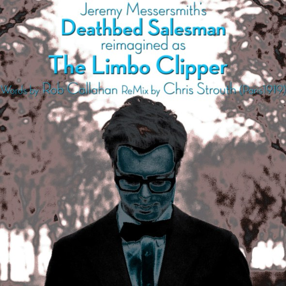 DEATHBED SALESMAN (THE LIMBO CLIPPER REMIX W/ ROB CALLAHAN