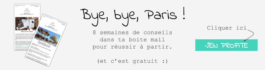 bye bye paris programme quitter paris