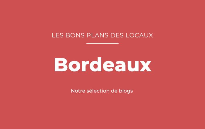 Bons plans des blogueurs Bordeaux