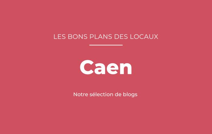 Bons plans des blogueurs Caen