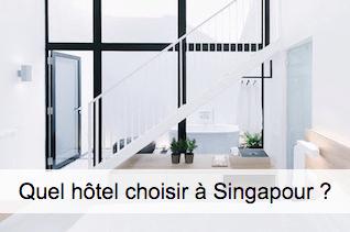 Quel hôtel choisir à Singapour ?