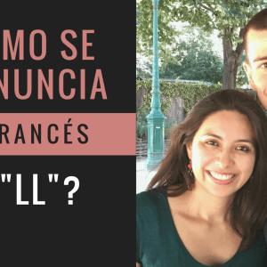 cómo se pronuncia la LL en francés