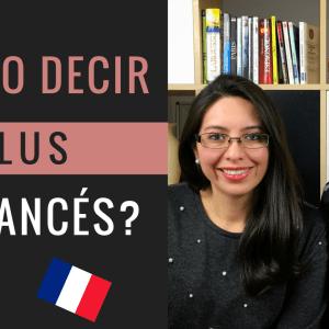 Cómo decir plus en francés