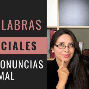 10 Palabras Esenciales que pronuncias Mal