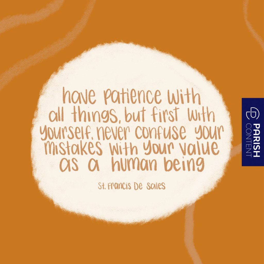 Have Patience With All Things