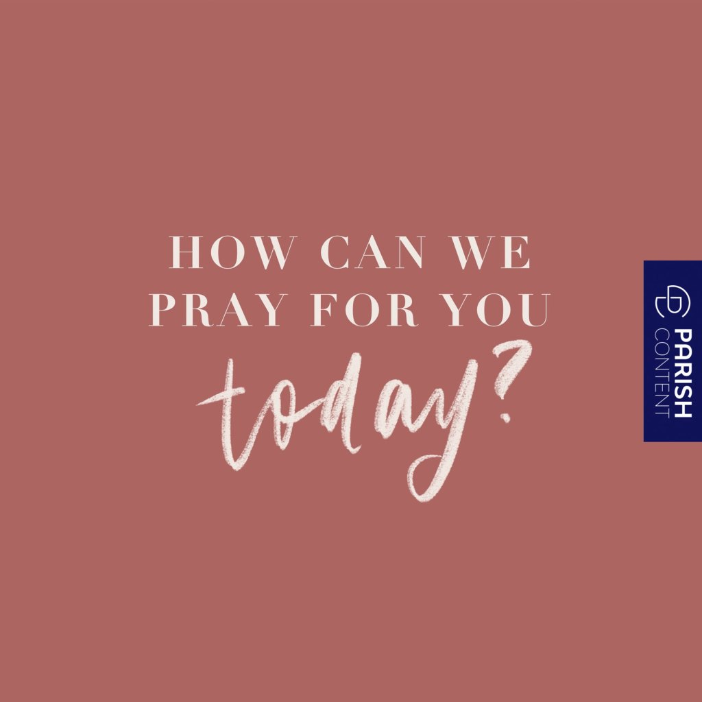 How Can We Pray For You Today