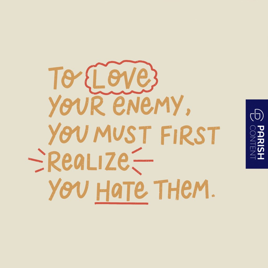 To Love Your Enemy