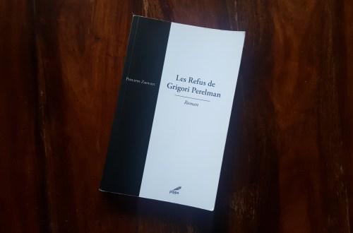 Les Refus de Grigori Perelman – Philippe Zaouati - Editions Pippa