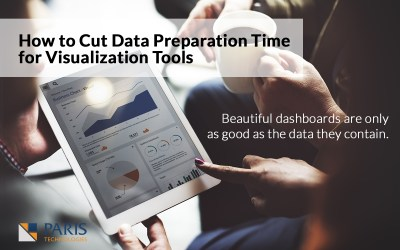 How to Cut Data Preparation Time for Visualization Tools