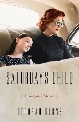 saturday's child memoir deborah burns