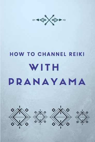How to Channel Reiki with Pranayama