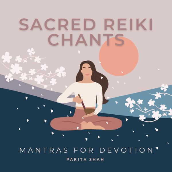 Reiki Chant - Reiki Mantras - Cho Ku Rei - Sei He Ki - Dai Komyo - Hon Sha Ze Sho Nen