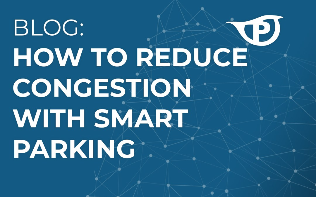 How to Reduce Congestion with Smart Parking