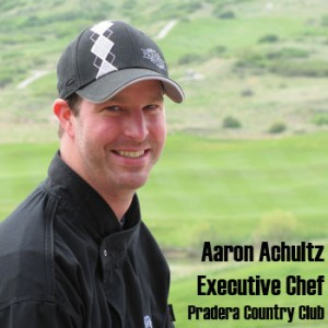 Aaron Achutz Executive chef pradera country club parker co