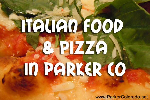 italian food and pizza delivery information for parker co restaurants
