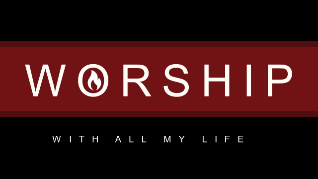 Worship – Part 1a
