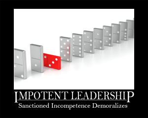 Impotent Leadership and The Damage It Can Cause