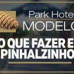 Procurando o que fazer em Pinhalzinho? – Park Hotel Modelo