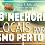 Turismo perto de SP: Os 8 Melhores locais para viajar – Park Hotel Modelo