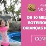 Os 10 melhores roteiros para crianças no Brasil