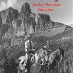 The Ed and Dorothy Carleton – Rocky Mountain Romance story…