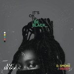 Jac Ross It's Ok To Be Black 2.0