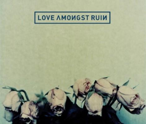 Premier album Love Amongst Ruin