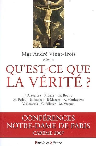 Qu'est Ce Que La Vérité : qu'est, vérité, Qu'est-ce, Vérité, Conférences, Notre-Dame, Paris,, Carême, Parole, Silence