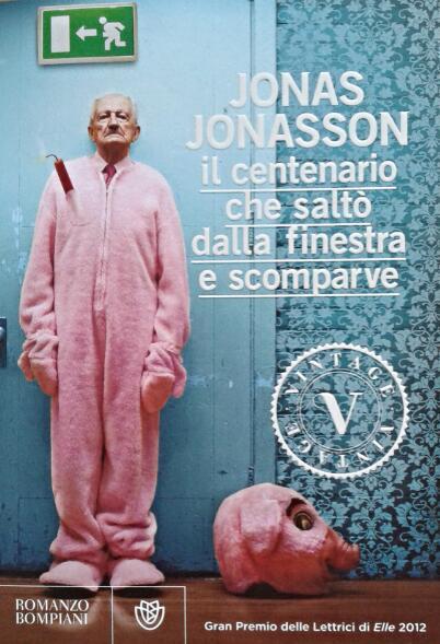 Il centenerario che saltò dalla finestra e poi scomparve di Jonas Jonasson