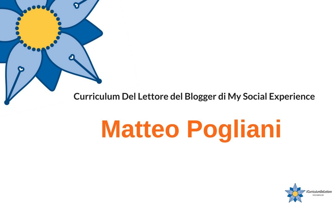 curriculum-del-lettore-di-matteo-pogliani-blogger-di-my-social-experience-e-autore-del-libro-influencer-marketing