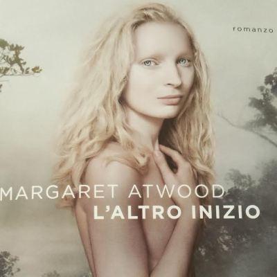 Margaret Atwood, L'altro inizio