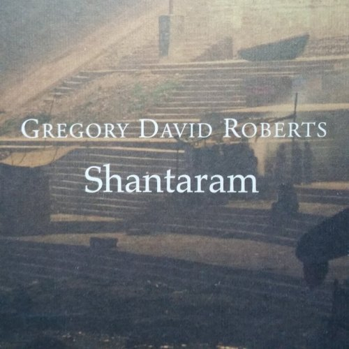 Libri per l'anima e il cuore: Shantaram di Gregory David Roberts
