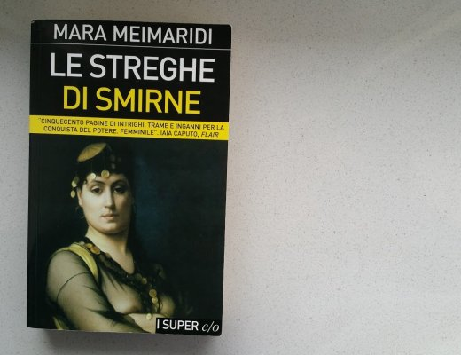 Le streghe di Smirne: breve commento al romanzo di Mara Meimaridi